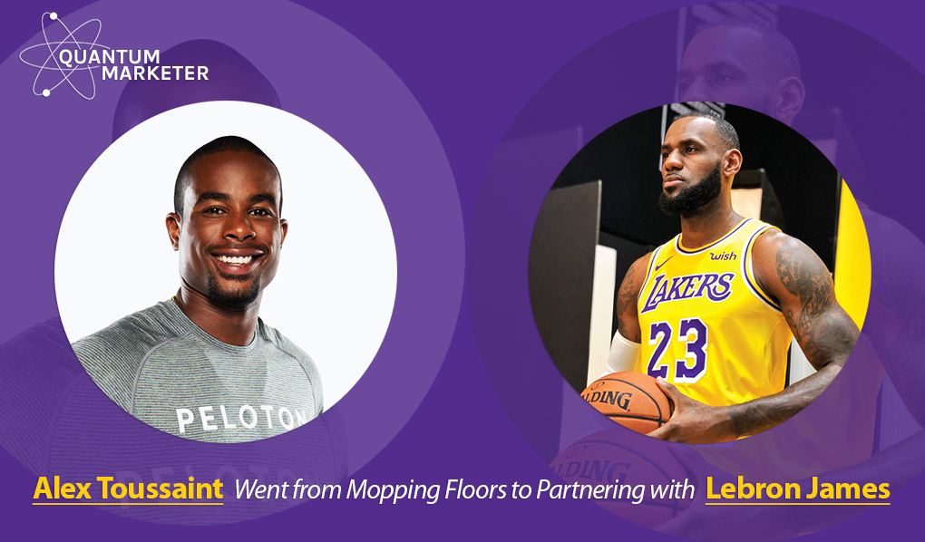 Alex Toussaint Went from Mopping Floors to Partnering with Lebron James
