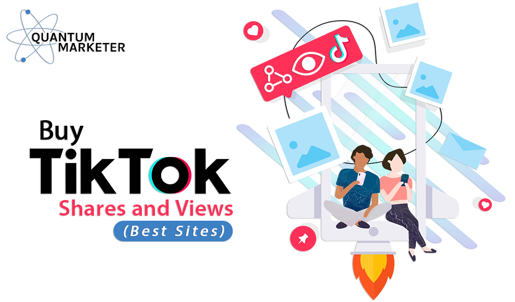 Buy TikTok Shares and Views (13+ Best Sites)