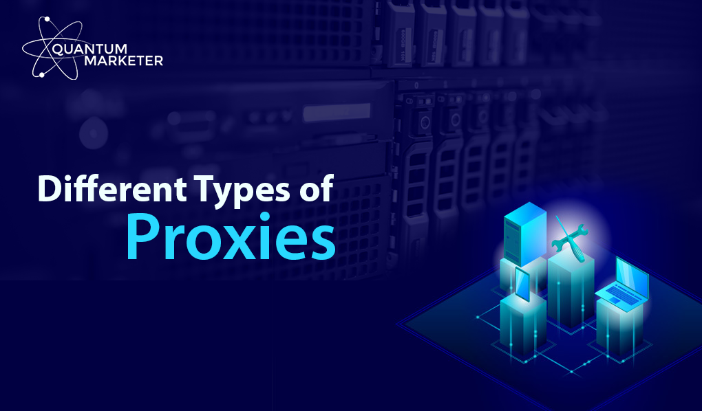 Different Types of Proxies
