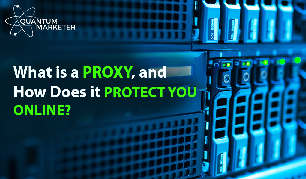 What is a Proxy, and How Does it Protect You Online?