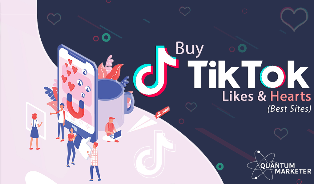Buy TikTok Likes & Hearts (20+ Best Sites)
